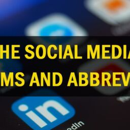 The Social Media Acronyms and Abbreviations